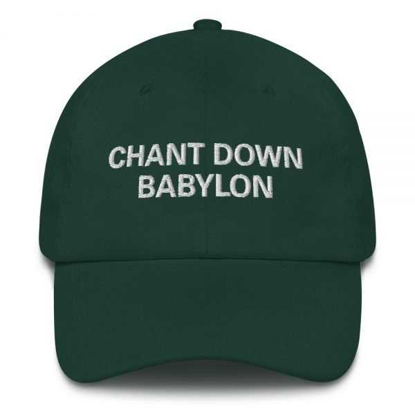 Chant Down Babylon Dad Hat in forest green. Dad hats aren't just for dads. This one's got a low profile with an adjustable strap and curved visor. Rasta Gear Shop Original Rastafarian, Jamaican and Reggae Designs on Merchandise and Clothing