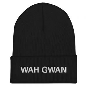 Wah Gwan Beanie in black. Jamaican Patois rasta beanie. A snug, form-fitting beanie. It's not only a great head-warming piece but a staple accessory in anyone's wardrobe. Rasta Gear Shop original design.