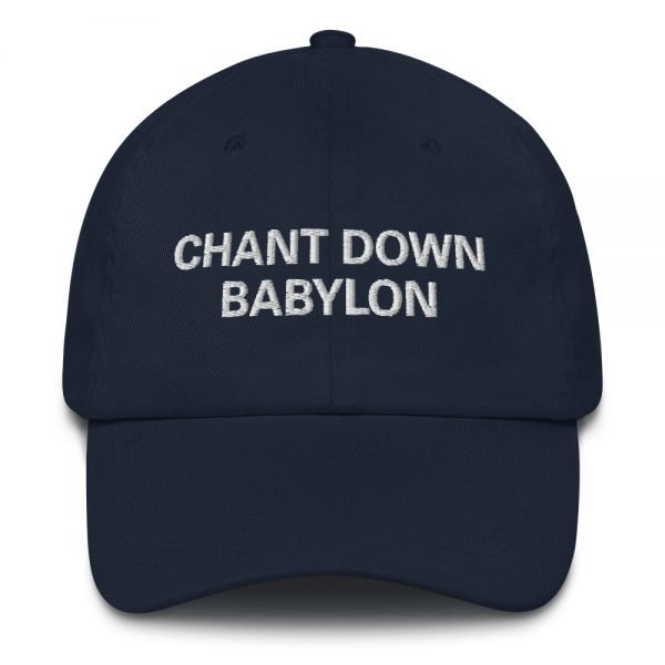 Chant Down Babylon Dad Hat in navy blue. Dad hats aren't just for dads. This one's got a low profile with an adjustable strap and curved visor. Rasta Gear Shop Original Rastafarian, Jamaican and Reggae Designs on Merchandise and Clothing